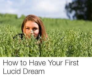 How to Have Your First Lucid Dream