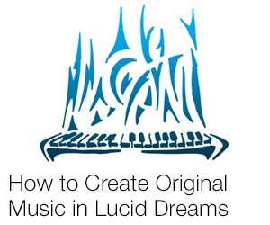 How to Create Music in Lucid Dreams