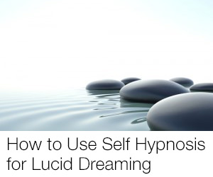 Self Hypnosis for Lucid Dreaming