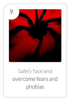 Benefit #9 - Overcome Fears and Phobias