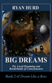 Big Dreams: Psi, Lucid Dreaming and Borderlands of Consciousness by Ryan Hurd