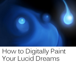 How to Digitally Paint Your Lucid Dreams