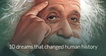 10 dreams that changed human history