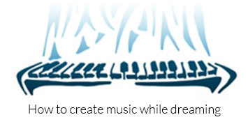 How to create original music in a lucid dream