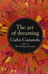 The Art of Dreaming by Carlos Casteneda