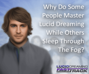 Why Do Some People Master Lucid Dreaming While Others Sleep Through The Fog?