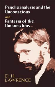 Fantasia of the Unconscious by D H Lawrence