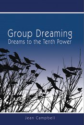 Group Dreaming: Dreams to the Tenth Power by Jean Campbell
