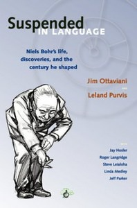 Suspended In Language: Niels Bohrs Life, Discoveries, And The Century He Shaped