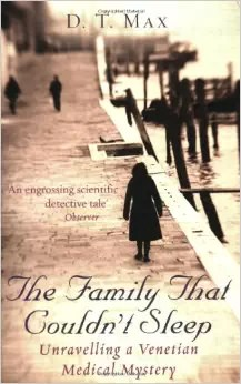 Fatal Familial Insomnia: The Family That Couldn't Sleep by D T Max