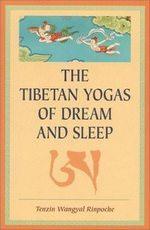 Dream Yoga: Lucid Dreaming in Tibetan Buddhism