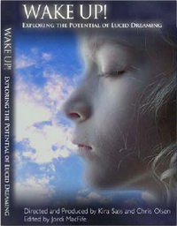 Wake Up! The Lucid Dreaming DVD Documentary