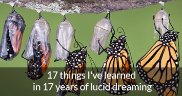 17 things I learned in 17 years of lucid dreaming